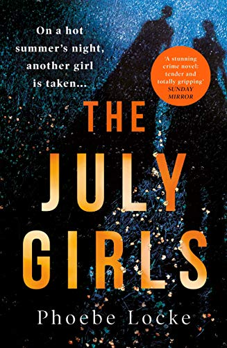 The July Girls: The most 'extraordinary' summer chiller of 2019 by [Phoebe Locke]