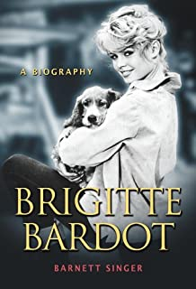 Brigitte Bardot: A Biography