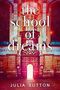The School of Dreams by [Julia Sutton, Michele Berner]