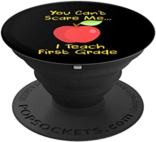 You Can't Scare Me I Teach First Grade Apple PopSockets Grip and Stand for Phones and Tablets