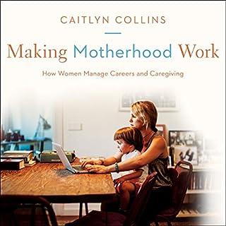 Making Motherhood Work audiobook cover art
