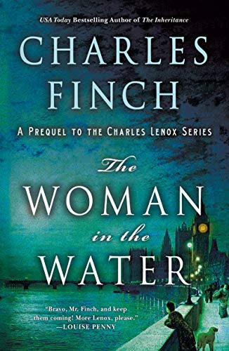 The Woman in the Water: A Prequel to the Charles Lenox Series (Charles Lenox Mysteries Book 11)