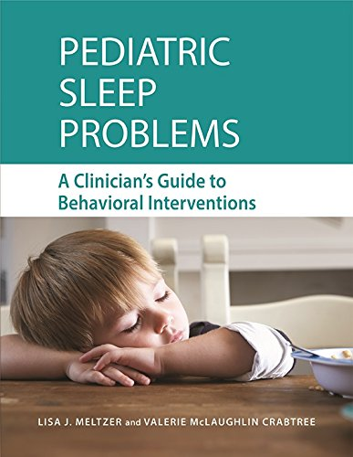 Pediatric Sleep Problems: A Clinician's Guide to Behavioral Treatments (English Edition)