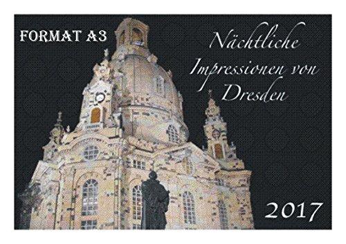 Dresden Kalender 2017 Impressionen bei Nacht Format A3