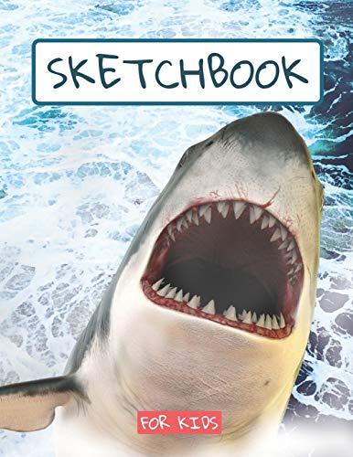 Sketchbook For Kids: SHARK DRAWING PAD large sketch book, sketch paper, drawing , writing , doodling | childrens shark sketch book