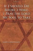 If I Should Die Before I Wake, I Pray the Lord My Soul to Take