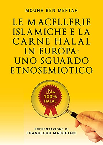 Le macellerie islamiche e la carne Halal in Europa. Uno sguardo etnosemiotico