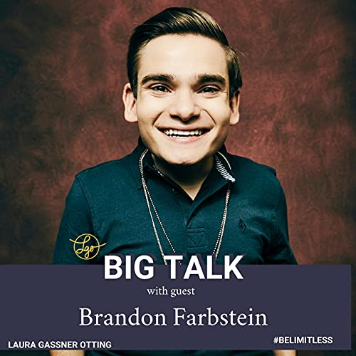 S2E22 Brandon Farbstein - How does a diagnosis of dwarfism lead to living Ten Feet Tall?