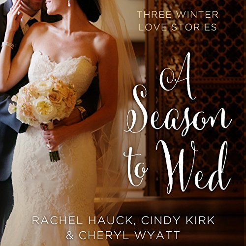 A Season to Wed     Three Winter Love Stories              By:                                                                                                                                 Cindy Kirk,                                                                                        Rachel Hauck,                                                                                        Cheryl Wyatt                               Narrated by:                                                                                                                                 Julie Carr,                                                                                        Amber Quick,                                                                                        Kristy Ragland                      Length: 9 hrs and 22 mins     1 rating     Overall 3.0