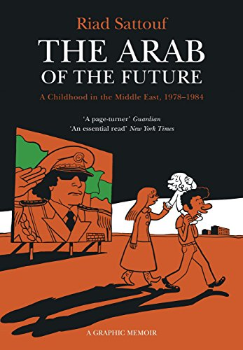 The Arab of the Future: Volume 1: A Childhood in the Middle East, 1978-1984 - A Graphic Memoir (English Edition)