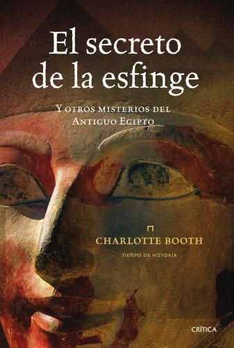 El secreto de la esfinge y otros misterios del Antiguo Egipto (Tiempo de Historia)