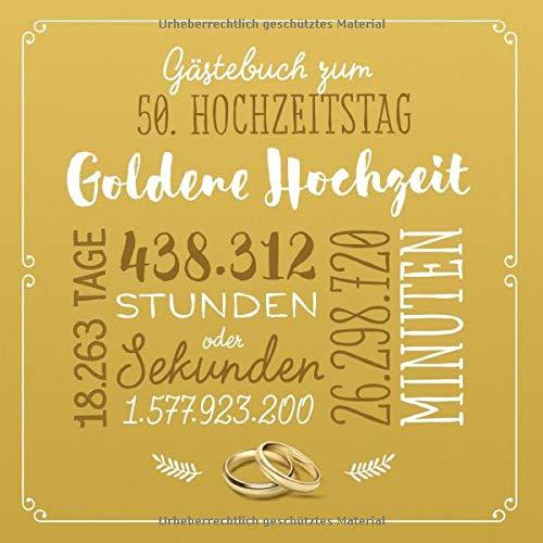 Gästebuch zum 50. Hochzeitstag ~ Goldene Hochzeit: Deko & Geschenk zur Feier der Goldhochzeit - 50 Jahre - Buch für Glückwünsche und Fotos der Gäste