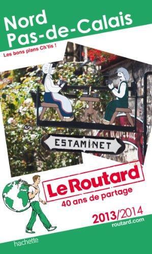 Le Routard Nord, Pas-de-Calais 2013/2014