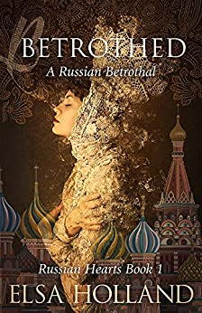 Betrothed: Destined to Love (Russian Hearts Series Book 1) by [Elsa Holland, Zoe Younger, Slevin Aaron]