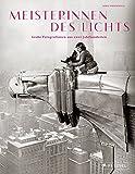 Meisterinnen des Lichts: Große Fotografinnen aus zwei Jahrhunderten (Gebundene Ausgabe)
