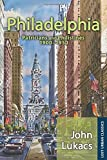 Philadelphia: Patricians and Philistines, 1900-1950 (Lost Urban Classics)