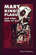 Mary King's Plague and Other Tales of Woe
