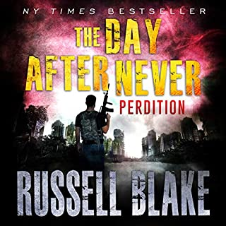 The Day After Never     Perdition, Book 6              Auteur(s):                                                                                                                                 Russell Blake                               Narrateur(s):                                                                                                                                 John David Farrell                      Durée: 7 h et 53 min     Pas de évaluations     Au global 0,0