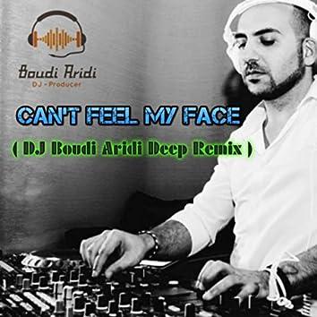Can't Feel My Face (DJ Boudi Aridi Deep Remix)
