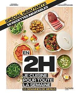 En 2h Je Cuisine Pour Toute La Semaine Special Debutants 10