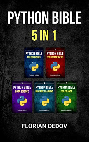Book's Cover of The Python Bible 5 in 1: Volumes One To Five (Beginner, Intermediate, Data Science, Machine Learning, Finance) (English Edition) Versión Kindle