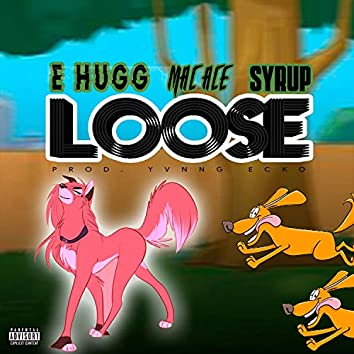 Loose (feat. Mac Ace & Syrup)
