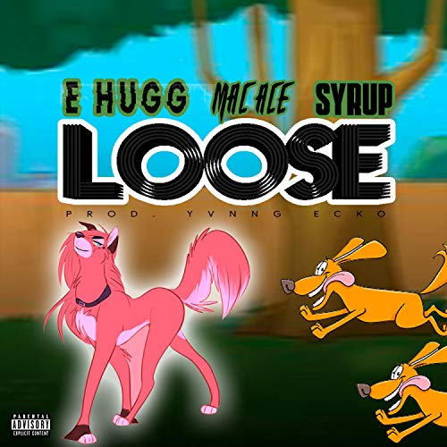 Loose (feat. Mac Ace & Syrup) [Explicit]