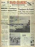 SUD OUEST [No 8190] du 28/12/1970 - BURGOS - SENTENCES RENDUES AUJOURD'HUI - BRESIL - POSSIBLE LIBERATION DE L'AMBASSADEUR BUCHER - SABOTAGE - AUTOROUTE BEZIERS - NARBONNE - LES SPORTS - RUGBY A XV ET JEU A XII - BOXE - BASKET - CROSS-COUNTRY