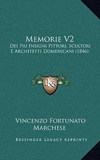 Memorie V2: Dei Piu Insigni Pittori, Scultori E Architetti Domenicani (1846)