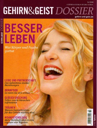 Besser Leben - Was Körper und Psyche guttut: 2/2008