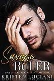 Savage Ruler: A Dark Italian - Irish Mafia Arranged Marriage Romance (Sinfully Savage)