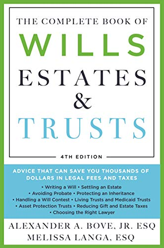 Compare Textbook Prices for The Complete Book of Wills, Estates & Trusts : Advice That Can Save You Thousands of Dollars in Legal Fees and Taxes 4 Edition ISBN 9781250792747 by Jr. Jr. Esq. Esq., Alexander A. Bove,Langa, Melissa