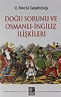 Dogu Sorunu ve Osmanli Ingiliz Iliskileri