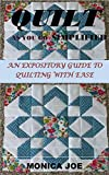 QUILT AS YOU GO SIMPLIFIED: AN EXPOSITORY GUIDE TO QUILTING WITH EASE