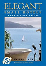 Elegant Small Hotels: A Connoisseur's Guide