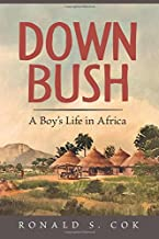 Down Bush: A Boy's Life in Africa