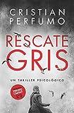 Rescate gris: Finalista del Premio Clarín Novela 2018