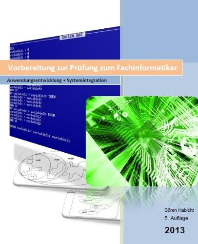 Vorbereitung zur Prüfung zum Fachinformatiker Anwendungsentwicklung + Systemintegration 5. Auflage 2013 + SQL