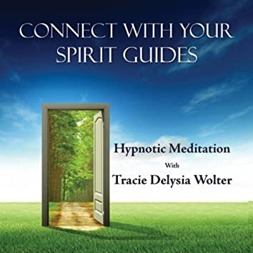 Connect With Your Spirit Guides (Hypnotic Meditation)