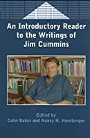 An Introductory Reader to the Writings of Jim Cummins (Bilingual Education & Bilingualism) by Unknown(2001-07-16)