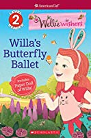 Willa's Butterfly Ballet (American Girl, Level 2 Reader: Wellie Wishers)