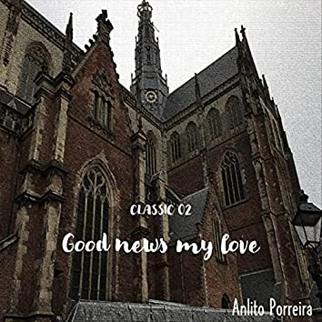 Classic 02: Good News My Love