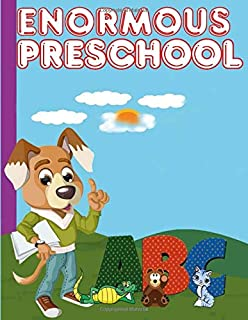 ENORMOUS PRESCHOOL: Wipe clean workbook tracing numbers letters and shapes-telling time-matching-dot to dot-scissor cuttin...