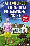 Buchinformationen und Rezensionen zu Meine Oma, die Ganoven und ich: Kriminalroman von Kai Rohlinger