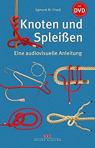 Knoten und Spleißen: Eine audiovisuelle Anleitung (mit DVD)