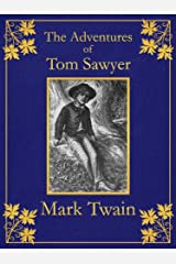 The Adventures of Tom Sawyer: Illustrated Edition (Digitally Retouched, Unabridged, Table of Contents) (English Edition) eBook Kindle