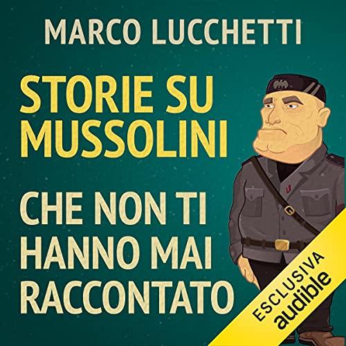 Storie su Mussolini che non ti hanno mai raccontato copertina
