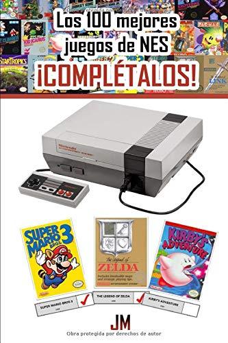 LOS 100 MEJORES JUEGOS DE NES: ¡COMPLÉTALOS!: LIBRO CON LA LISTA DE...