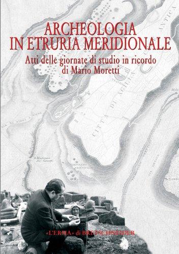 Archeologia in Etruria meridionale. Atti delle Giornate di studio in ricordo di Mario Moretti (Civita Castellana, 14-15 novembre 2003)