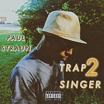 Trap Singer 2